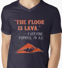 The Floor is Lava - Everyone Pompeii, 79 A.D. Funny History  Men's V-Neck T-Shirt