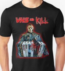 VHS and Kill Unisex T-Shirt