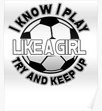 I Know I Play Like A Girl, Try And Keep Up Poster