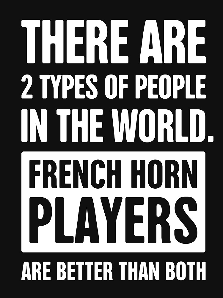 Funny French Horn Player Quote Marching Band Classic T Shirt By