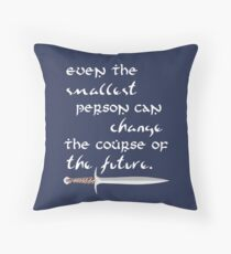 Even The Smallest Person Throw Pillow