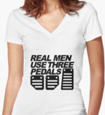 Real Men Use Three Pedals  Women's Fitted V-Neck T-Shirt