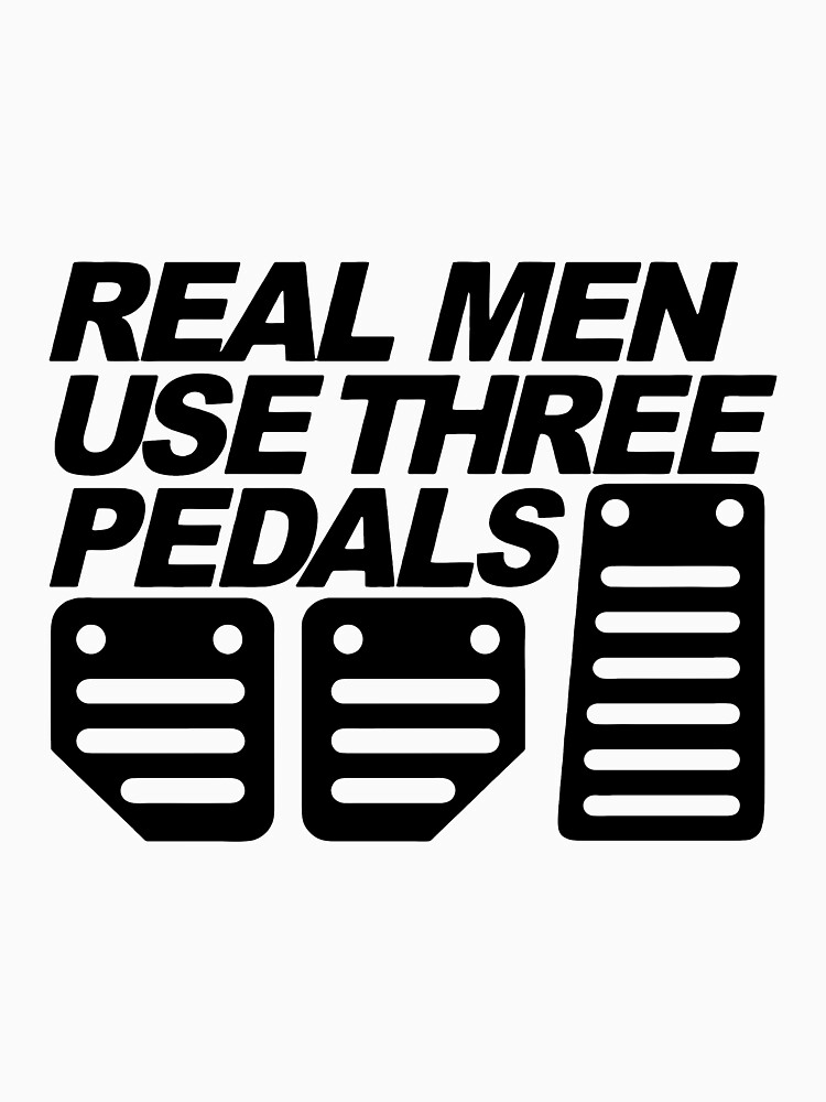 Real Men Use Three Pedals  by gijst