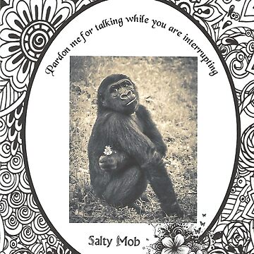 Salty Mob Monkey business by SaltyMob