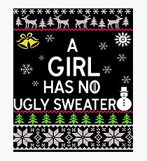 A Girl Has No Ugly Sweater Photographic Print