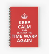 Keep Calm And Let's Do The Time Warp Again Spiral Notebook
