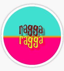 Ragga Ragga Sticker