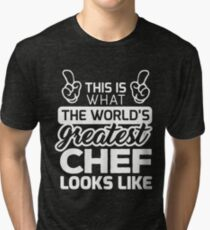 World's Greatest Chef Best Chef Ever Tri-blend T-Shirt
