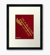 Buffy the Vampire Slayer - I'm a Slayer Framed Print