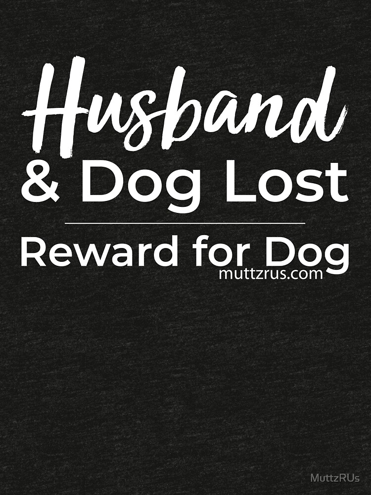 Husband and Dog White Text by MuttzRUs
