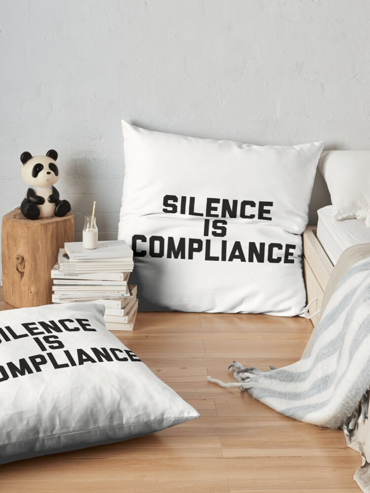 Alternate view of Silence is Compliance Floor Pillow