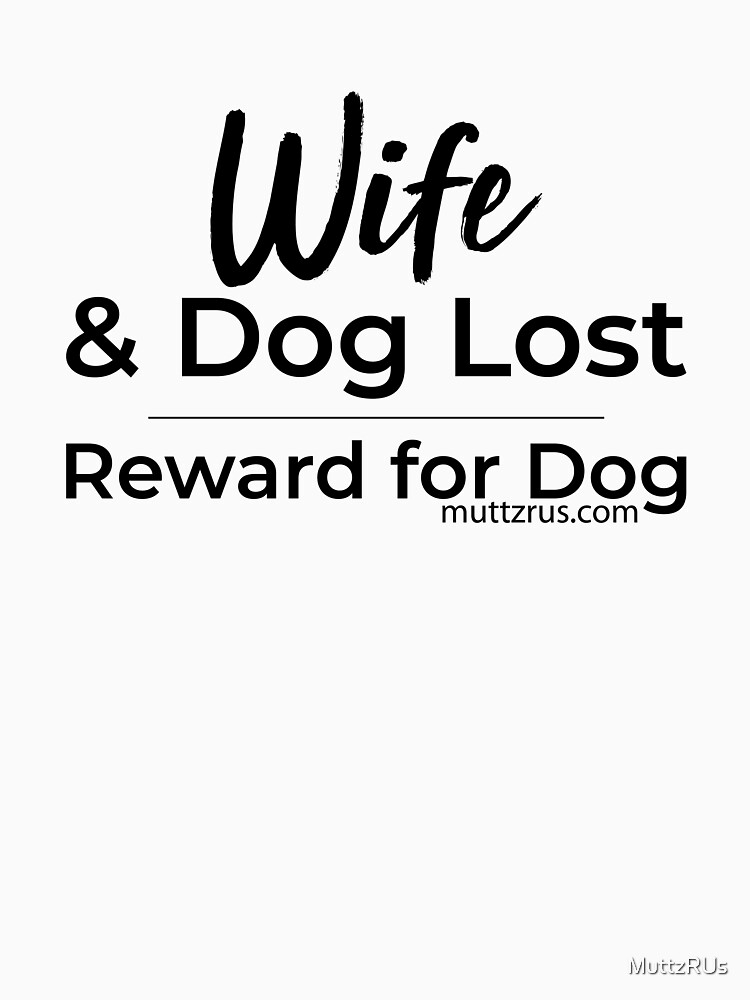 Wife and Dog Black Text by MuttzRUs