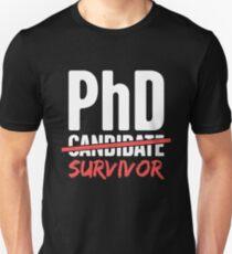 PhD Candidate Survivor Unisex T-Shirt