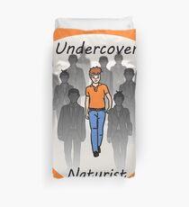 Undercover Naturist (Male) Duvet Cover