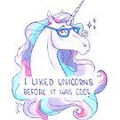 I Liked Unicorns Before It Was Cool by Laura Aufiero {Herrington}
