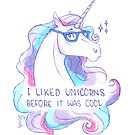 I Liked Unicorns Before It Was Cool by Laura Aufiero