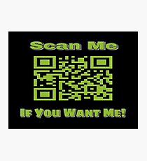 Scan Me If You Want Me Photographic Print