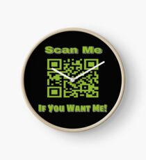 Scan Me If You Want Me Clock