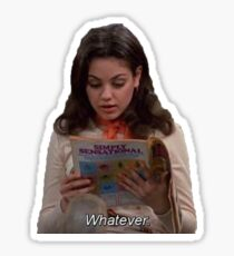 "that 70s show, jackie burkhardt - ""whatever"" Sticker"