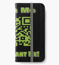 Scan Me If You Want Me iPhone Wallet/Case/Skin