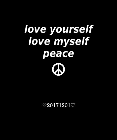 Love Yourself Love Myself Peace Posters By Kpopduck Redbubble