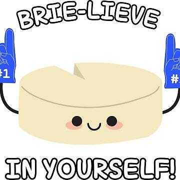 Brie-Lieve! by diosore