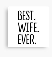 Best Wife Ever Canvas Print