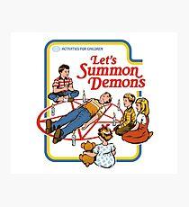 Let's Summon Demons Photographic Print