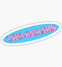 I Have Simple Needs. Sticker