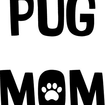 Pug Mom by iheartdog