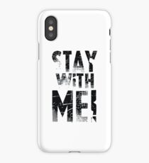 please stay with me my sam iPhone Case/Skin