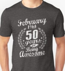 February 50th Bday 1968 50 Years Of Being Awesome Unisex T-Shirt
