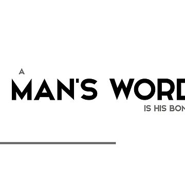 a mans word is his bond - modern quotes by razvandrc
