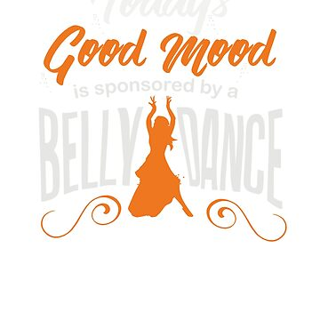Today's Good Mood Is Sponsored by Belly Dance by mujhanyzek