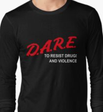 Drug Abuse Resistance Education (D.A.R.E.) to resist Drugs and Violence Long Sleeve T-Shirt