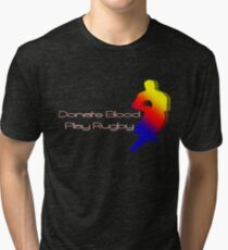 Donate blood - play rugby Tri-blend T-Shirt