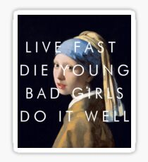 LIVE FAST DIE YOUNG BAD GIRLS DO IT WELL // MIA Sticker