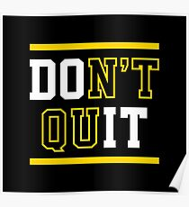 Don't Quit (Do It) Poster