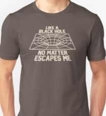 Like A Black Hole No Mastter Escapes Me RM727 Trending T-Shirt