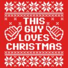 This Guy Loves Christmas Sweater by DetourShirts