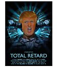 Donald Trump - Total Retard - Spoof Movie Poster by stíobhart matulevicz