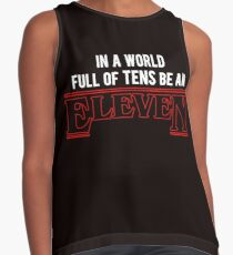 in a world full of tens, be an eleven  Sleeveless Top