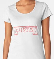 in a world full of tens, be an eleven  Women's Premium T-Shirt