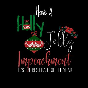 Have a Holly Jolly Impeachment by lakeeffect