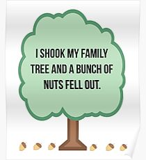 I Shook My Family Tree Nuts Fell Out. Poster