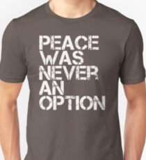 Peace Was Never An Option NM462 Best Trending Unisex T-Shirt
