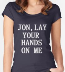 Jon Lay Your Hands On Me T-shirt