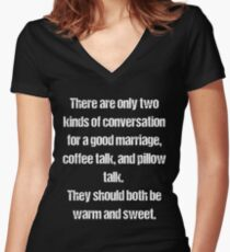 Two Kinds Of Conversation For A Good Marriage Women's Fitted V-Neck T-Shirt