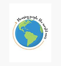 Pleasing People the World Over Slogan Photographic Print