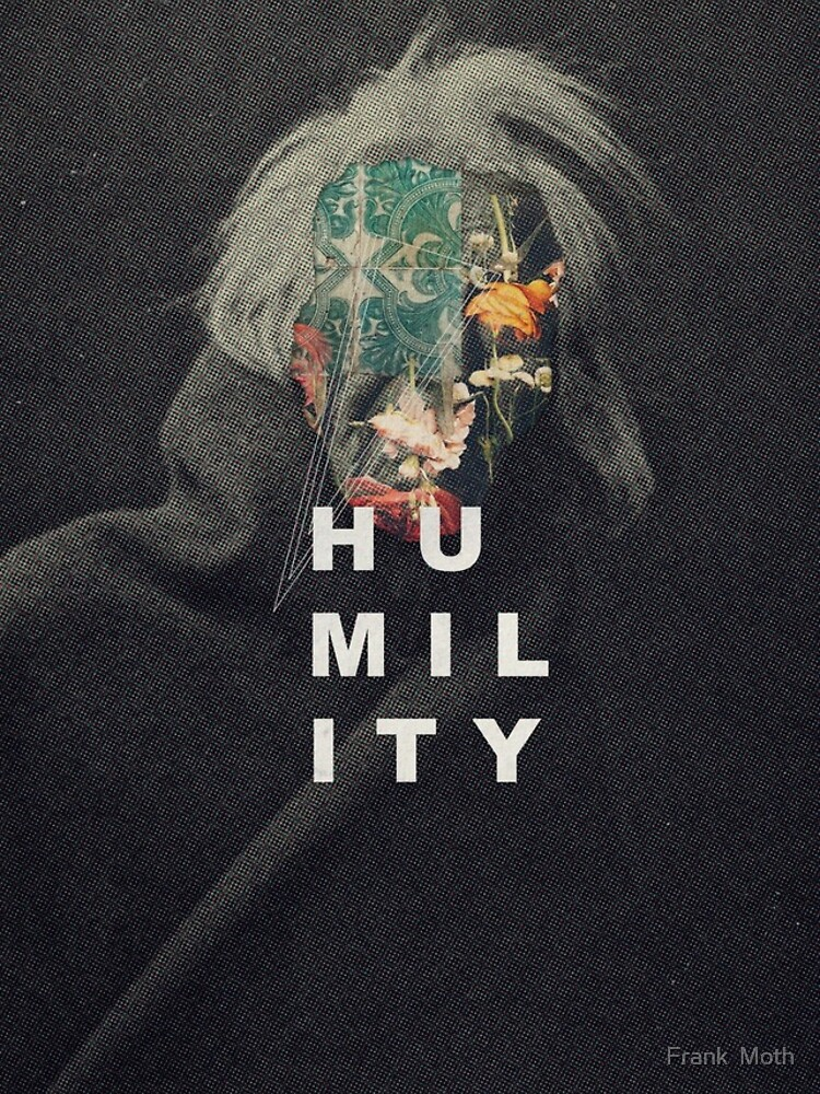 Humility by FrankMoth